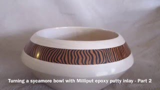 turning a sycamore bowl with milliput epoxy putty inlay part 2
