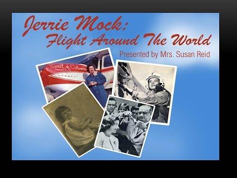 Jerrie Mock's Flight Around the World - Presented By Susan Reid