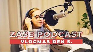 VLOGMAS DEN 5. | Nahráváme podcast a jedeme na hory!