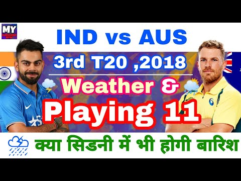 IND vs AUS ,3rd T20 - Playing 11 & Weather Report For Sydney T20 Match | MY cricket production