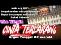 The Virgin Cinta Terlarang Organ Tunggal Hp Android Org  Bikin Kangen Sama Doi  Mp3 - Mp4 Download