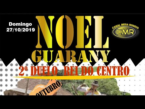 2º Duelo Rei do Centro – DTG Noel Guarany – Santa Maria-RS - Domingo  27/10/2019.