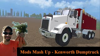 Farming Simulator 2015 Mods Mash Up: Kenworth Dump Truck