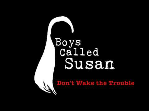 "Boys Called Susan ""Don't Wake the Trouble"" (Cell Phone Demo) Mp3"