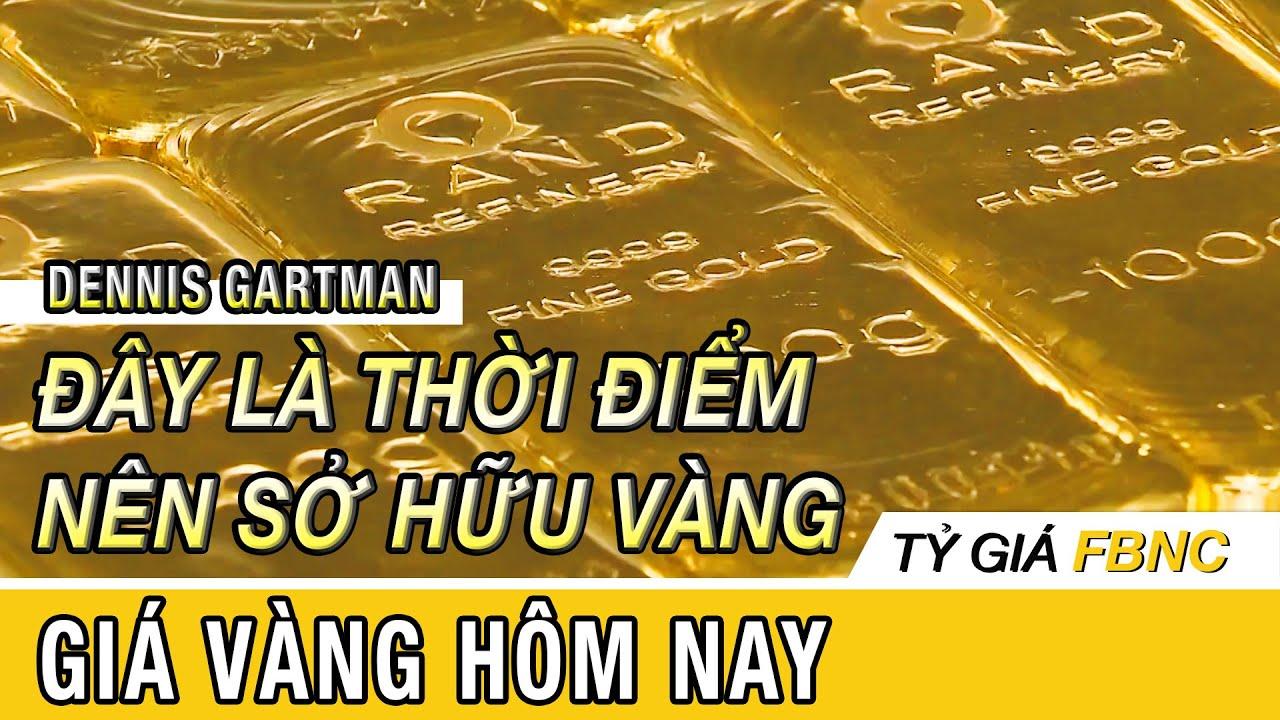 Giá vàng mới nhất hôm nay ngày 15 tháng 4/ 2020 | Dennis Gartman: đây là thời điểm nên trữ vàng
