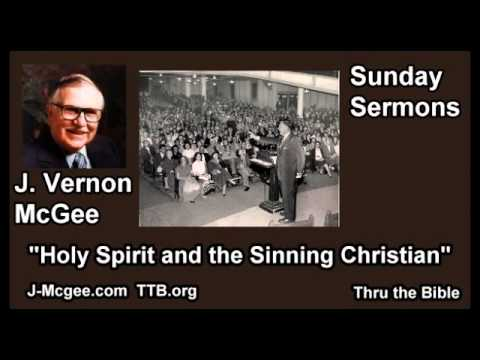The Holy Spirit and the Sinning Christian - J. Vernon McGee - FULL Sunday Sermons