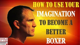 Boxing Training | How To Use Your Imagination To Become A Better Boxer