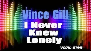 vince-gill---i-never-knew-lonely-karaoke-version-with-vocal-star-karaoke