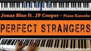 Video Jonas Blue - Perfect Strangers ft. JP Cooper - Piano Karaoke / Sing Along / Cover with Lyrics download MP3, 3GP, MP4, WEBM, AVI, FLV Maret 2018