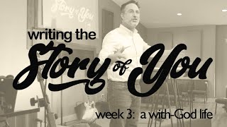 Writing the Story of You: the with-God life | October 18, 2020 | livestream sermon