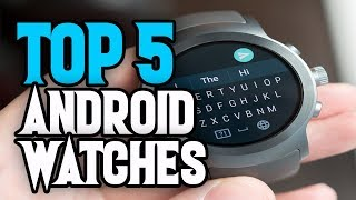 ✅ Best Android Watches In 2018 - Top 5 Android Watches.