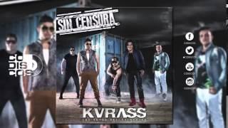 Vete, Vete--Grupo Kvrass ((Sin Censura))
