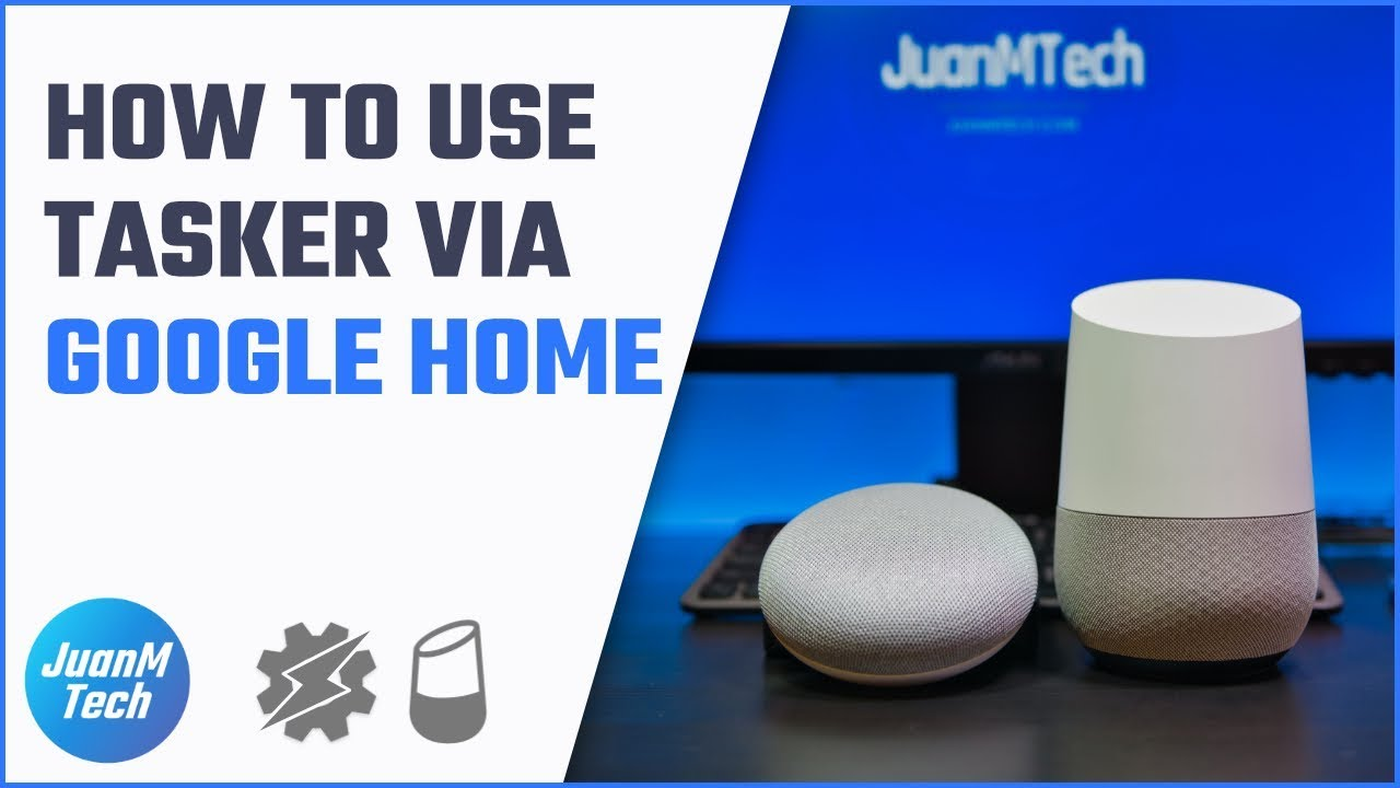 How to use Tasker via Google Home • JuanMTech