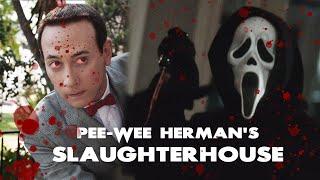 "Wes Craven's ""Pee Wee Herman's Slaughter House"" (Scream Mashup)"