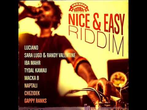 Nice & Easy Riddim Mix (Full) Feat. Luciano, Macka B, Gappy Ranks, Chezidek (January 2018) Mp3
