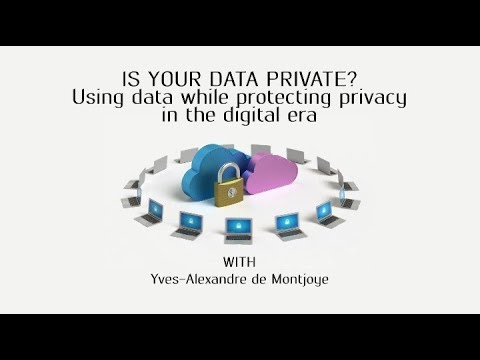 Is your data private? Using data while protecting privacy with Yves-Alexandre de Montjoye