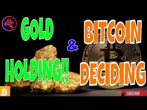 Gold Holding & Bitcoin Deciding