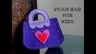 DIY - Foam bag for kids | Easy foam sheet craft ideas | Step by step tutorial