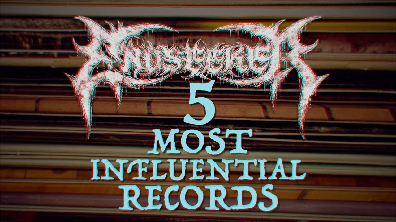 Endseeker   5 Influential Records