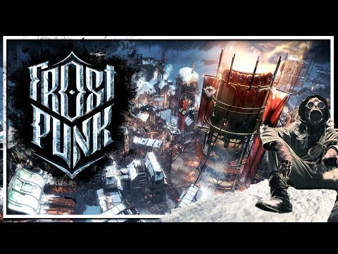 Frostpunk - Ice Age Survival - Frostpunk Gameplay - First Look