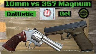 10mm vs 357 Magnum vs Ballistic Gel