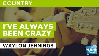 I've Always Been Crazy in the style of Waylon Jennings | Karaoke with Lyrics