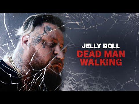 Jelly Roll – Dead Man Walking