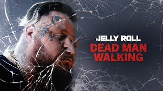 Jelly Roll - Dead Man Walking (Official Audio)
