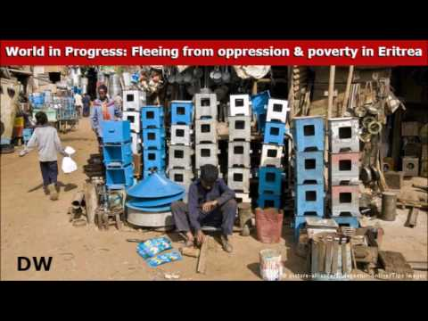 World in Progress: Fleeing from oppression and poverty in Eritrea - DW