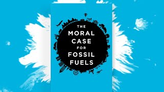 Moral Case for Fossil Fuels Official Book Trailer