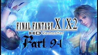 Lancer Plays Final Fantasy X: HD Remaster - Part 94: Into Sin