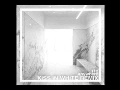 112 • Anywhere (KiSS iN WHiTE Remix)