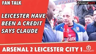 Leicester Have Been A Credit says Claude | Arsenal 2 Leicester City 1