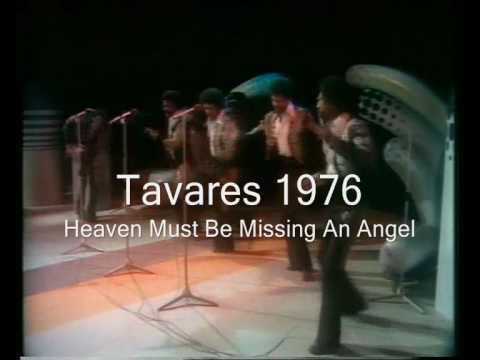 Tavares - Heaven Must Be Missing An Angel 1976