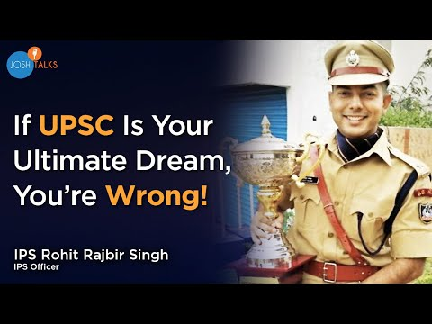 Life Before And After UPSC Civil Services Exam | IPS Rohit Rajbir | Josh Talks