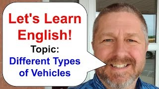 Let's Learn English! Topic: Vehicles and the People Who Drive Them