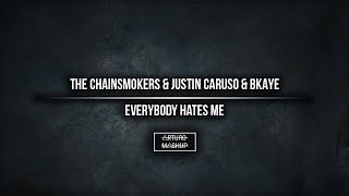 Everybody Hates Me The Chainsmokers Mashup