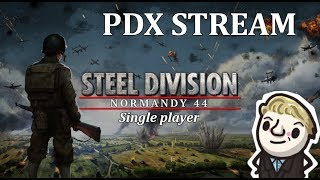 Steel Division Single Player - PDX Stream