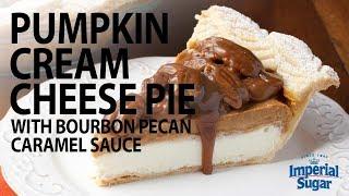 How to Make Pumpkin Cream Cheese Pie with Bourbon Pecan Caramel Sauce