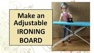 How to Make an Adjustable Ironing Board for Barbie Dolls