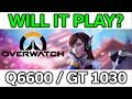 Will It Play Overwatch C2Q Q6600 GT 1030 2GB Benchmark mp3