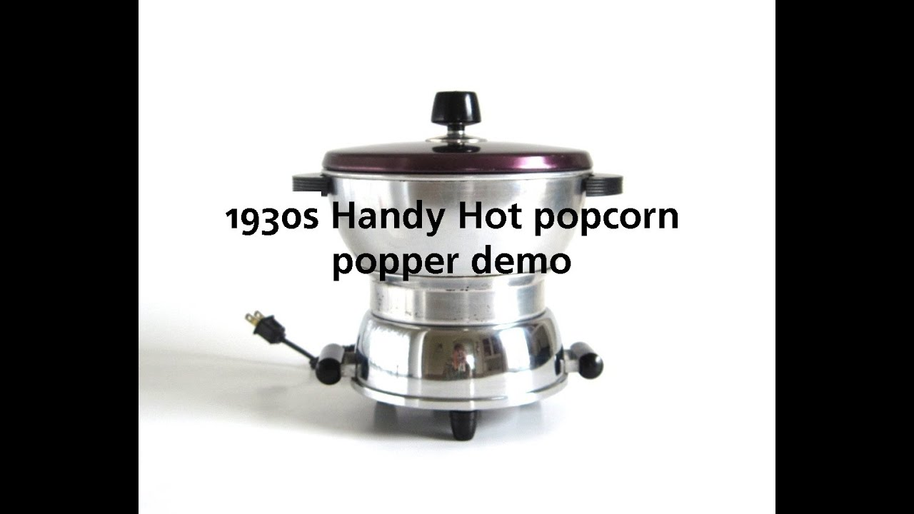 handyhot vintage popcorn popper 1930s small appliances metal electric corn popper handyhot vintage popcorn popper 1930s small appliances metal      rh   youtube com