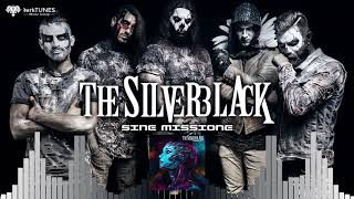 THE SILVERBLACK - Sine Missione [FULL SONG]
