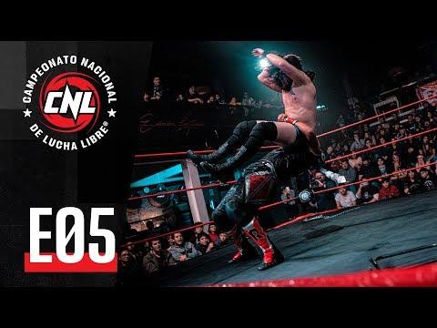 CNL — Episodio 05 • Lucha Libre Chilena
