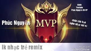 Lk nhạc trẻ remix (quẩy tung sàn cùng N-HP)