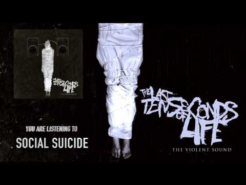 The Last Ten Seconds Of Life - Social Suicide