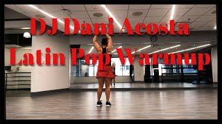 Gambar cover DJ Dani Acosta - Latin Pop Warmup (Dance Fitness)