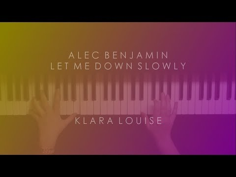LET ME DOWN SLOWLY | Alec Benjamin Piano Cover