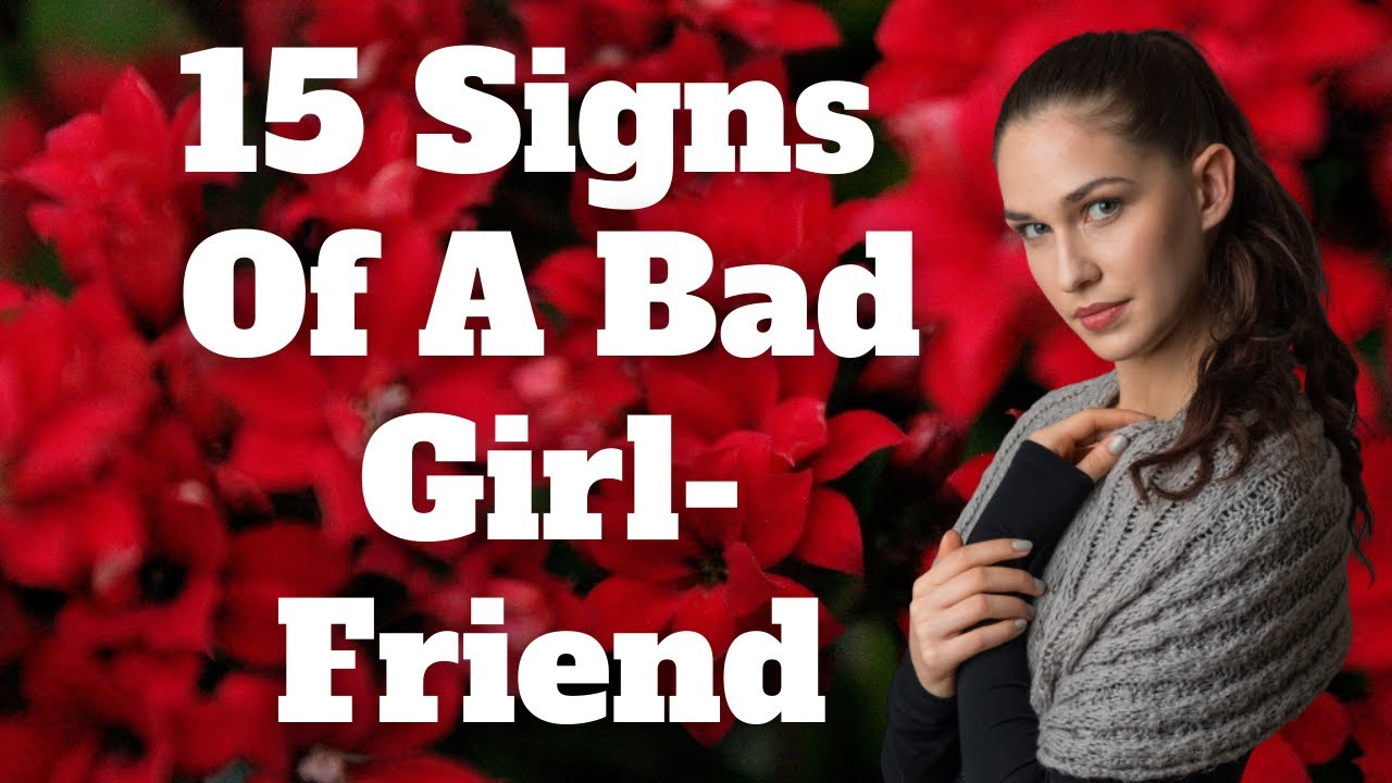 Signs Of A Bad Girlfriend (15 Signs) - YouTube