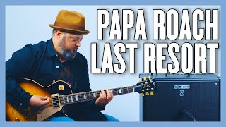 Papa Roach Last Resort Guitar Lesson + Tutorial